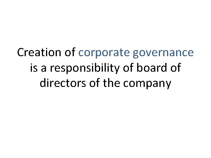 Creation of corporate governance is a responsibility of board of directors of the company