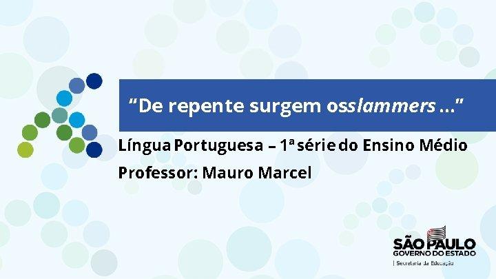 """""""De repente surgem osslammers. . . """" Língua Portuguesa – 1ª série do Ensino"""