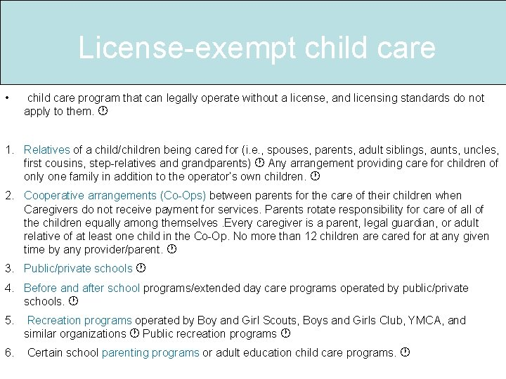 License-exempt child care • child care program that can legally operate without a