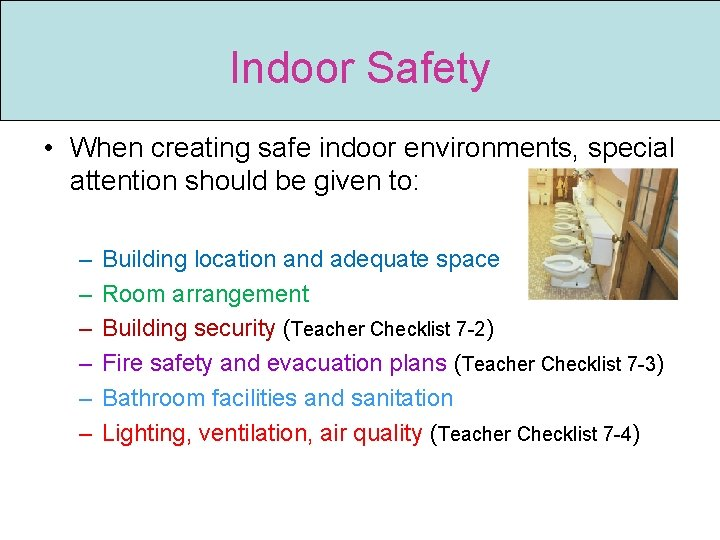 Indoor Safety • When creating safe indoor environments, special attention should be given to: