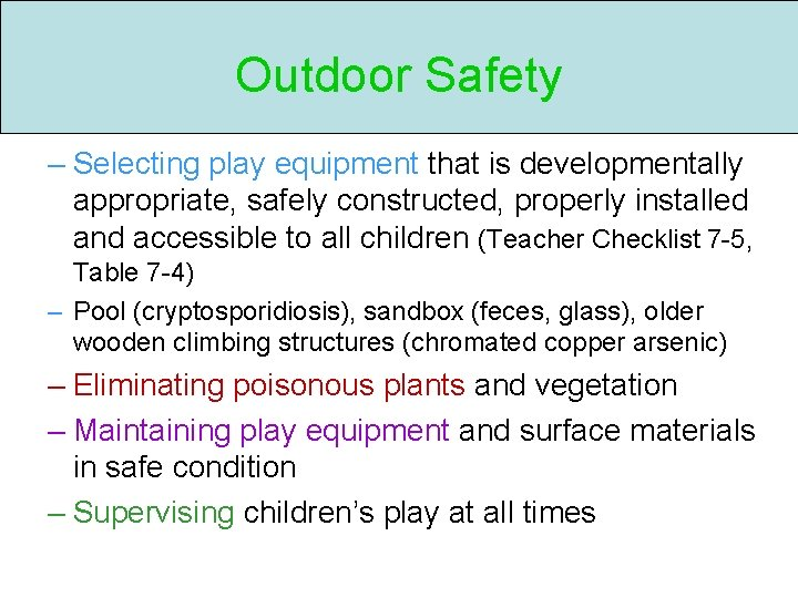 Outdoor Safety – Selecting play equipment that is developmentally appropriate, safely constructed, properly installed