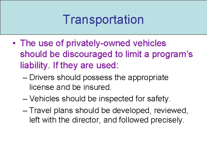 Transportation • The use of privately-owned vehicles should be discouraged to limit a program's