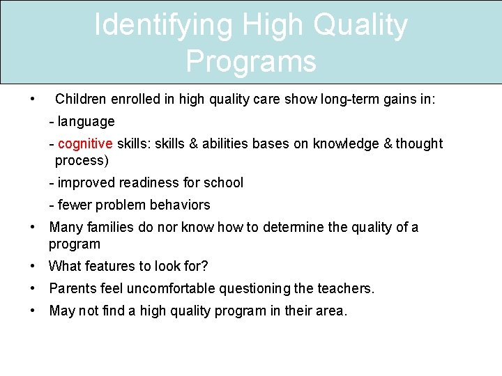 Identifying High Quality Programs • Children enrolled in high quality care show long-term gains