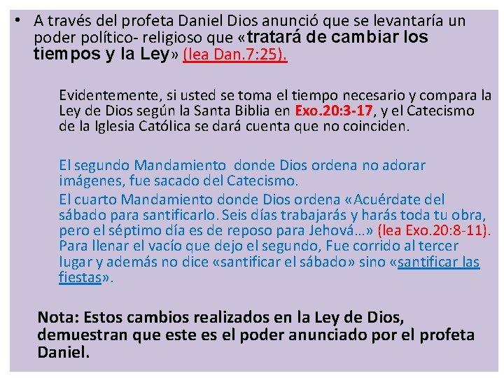 • A través del profeta Daniel Dios anunció que se levantaría un poder