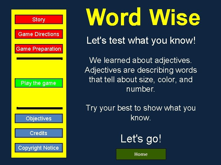 Story Game Directions Word Wise Let's test what you know! Game Preparation Play the