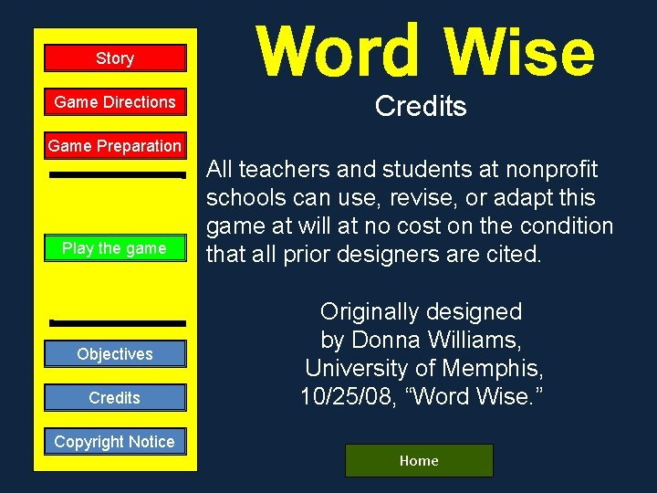 Story Game Directions Word Wise Credits Game Preparation Play the game Objectives Credits Copyright