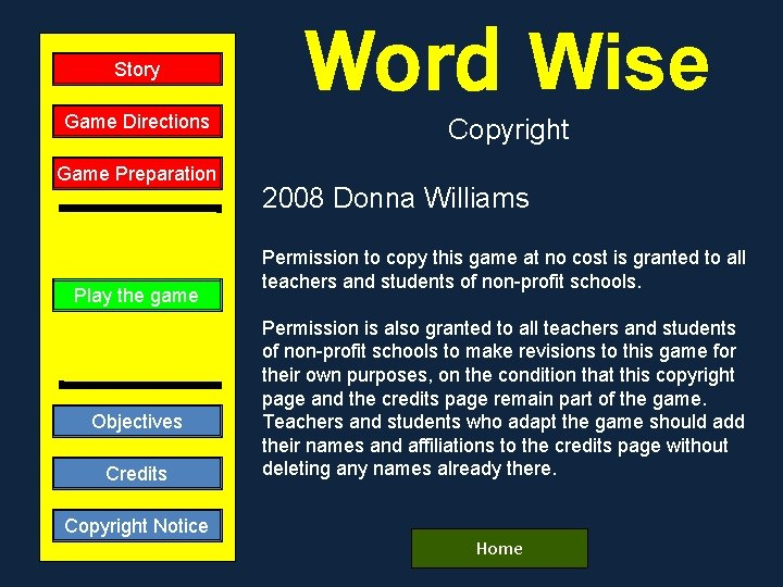 Story Game Directions Game Preparation Play the game Objectives Credits Copyright Notice Word Wise