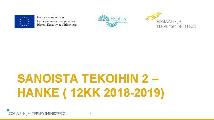 SANOISTA TEKOIHIN 2 – HANKE ( 12 KK 2018 -2019) 1