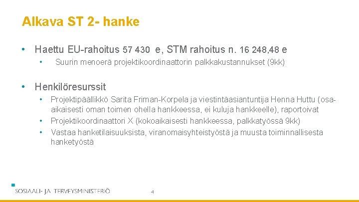 Alkava ST 2 - hanke • Haettu EU-rahoitus 57 430 e, STM rahoitus n.