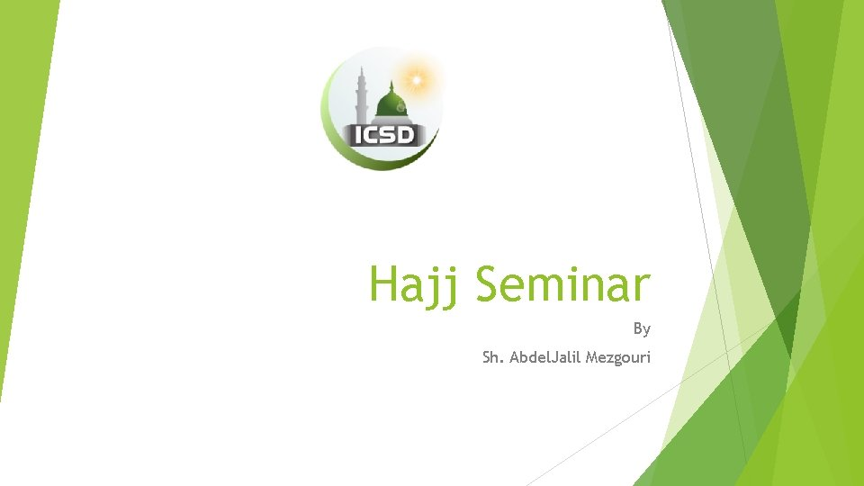 Hajj Seminar By Sh. Abdel. Jalil Mezgouri