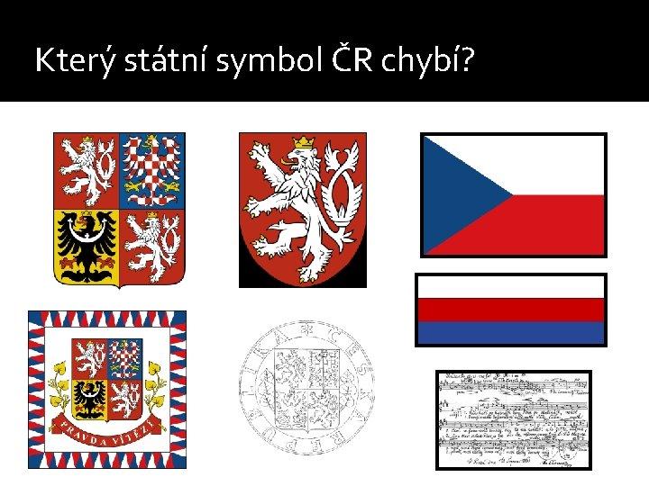 Který státní symbol ČR chybí?