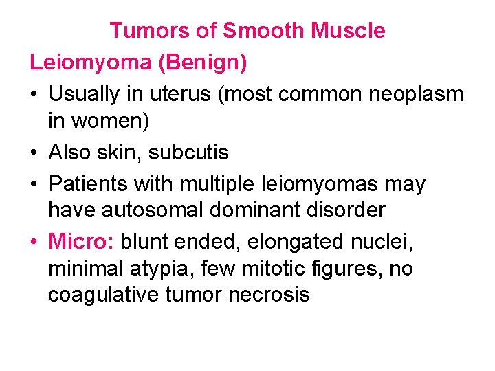 Tumors of Smooth Muscle Leiomyoma (Benign) • Usually in uterus (most common neoplasm in