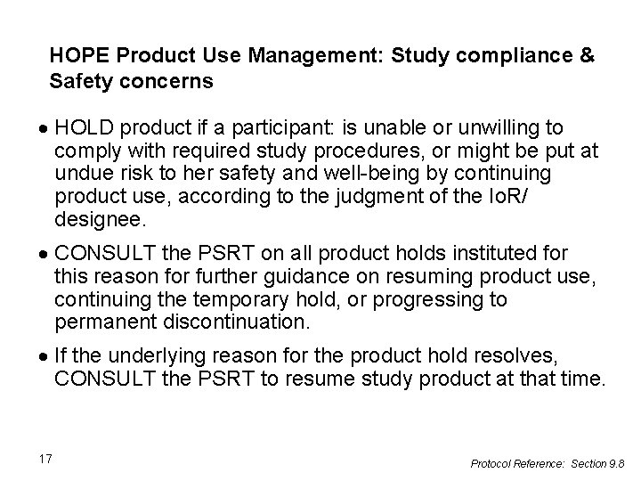 HOPE Product Use Management: Study compliance & Safety concerns HOLD product if a participant: