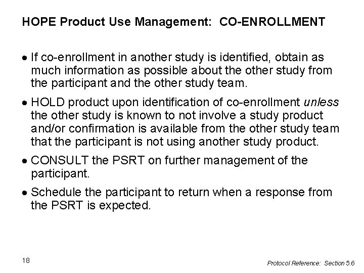 HOPE Product Use Management: CO-ENROLLMENT If co-enrollment in another study is identified, obtain as