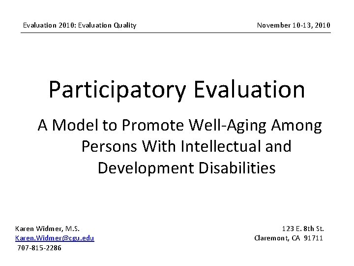 Evaluation 2010: Evaluation Quality November 10 -13, 2010 Participatory Evaluation A Model to Promote