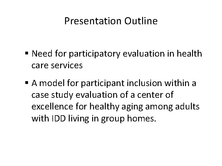 Presentation Outline § Need for participatory evaluation in health care services § A model