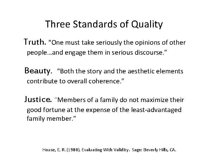 """Three Standards of Quality Truth. """"One must take seriously the opinions of other people…and"""