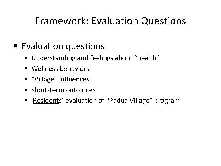 """Framework: Evaluation Questions § Evaluation questions § § § Understanding and feelings about """"health"""""""
