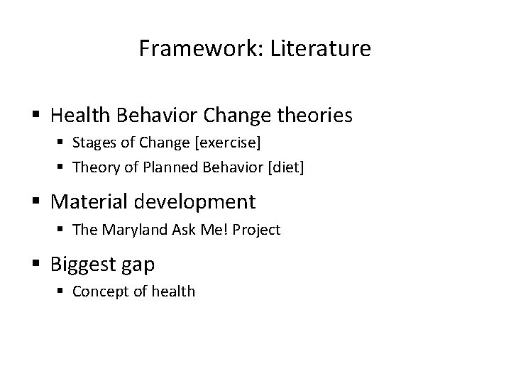 Framework: Literature § Health Behavior Change theories § Stages of Change [exercise] § Theory