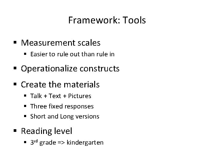 Framework: Tools § Measurement scales § Easier to rule out than rule in §