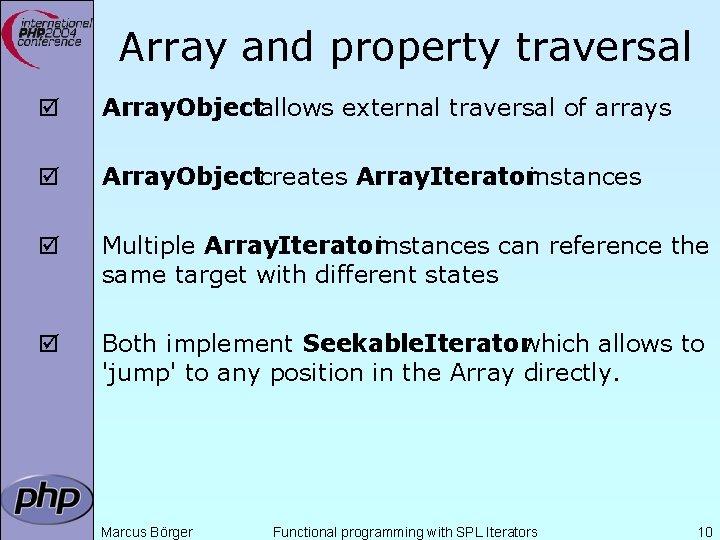 Array and property traversal þ Array. Objectallows external traversal of arrays þ Array. Objectcreates