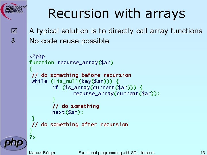Recursion with arrays þ A typical solution is to directly call array functions No