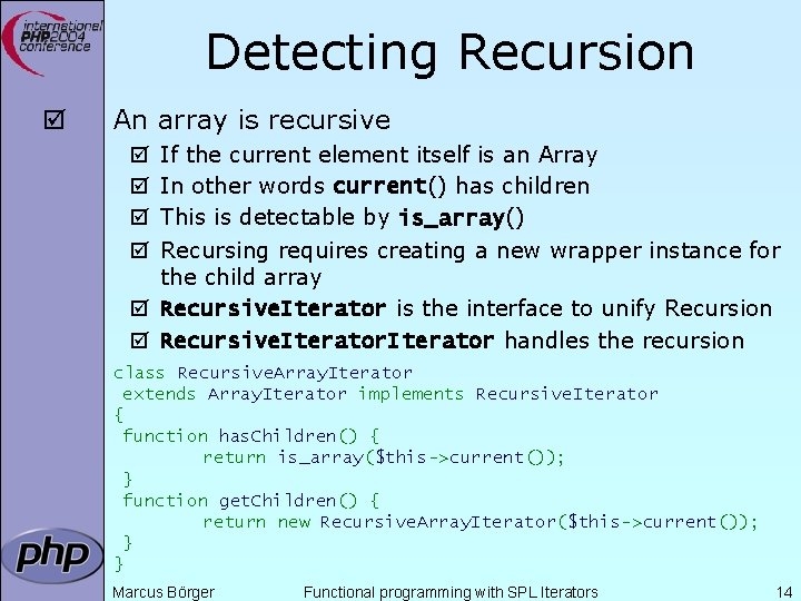 Detecting Recursion þ An array is recursive If the current element itself is an