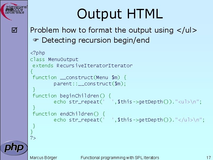 Output HTML þ Problem how to format the output using </ul> Detecting recursion begin/end