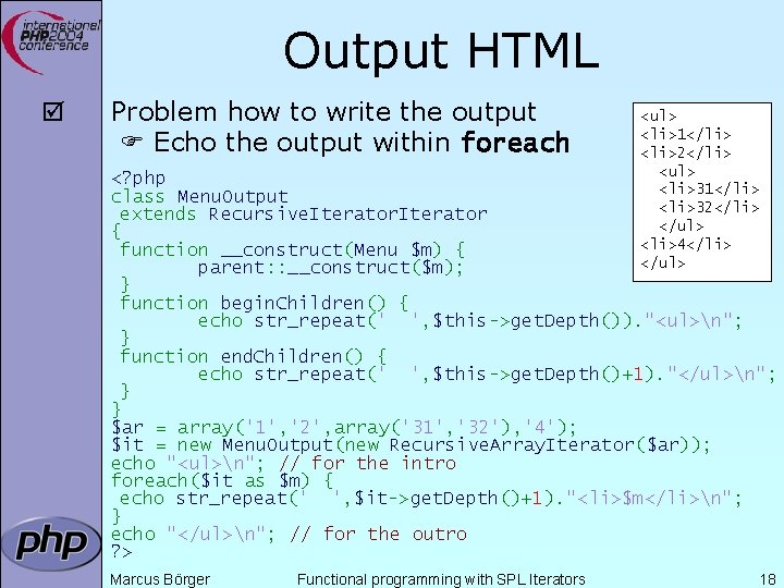 Output HTML þ Problem how to write the output Echo the output within foreach