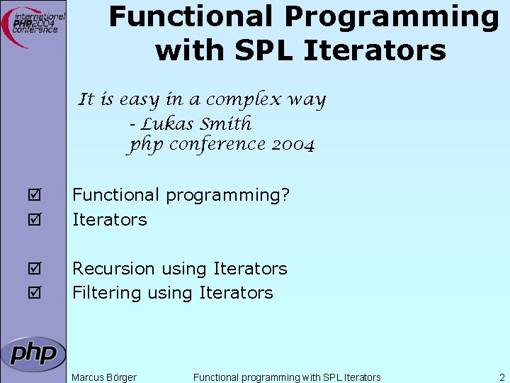 Functional Programming with SPL Iterators It is easy in a complex way - Lukas