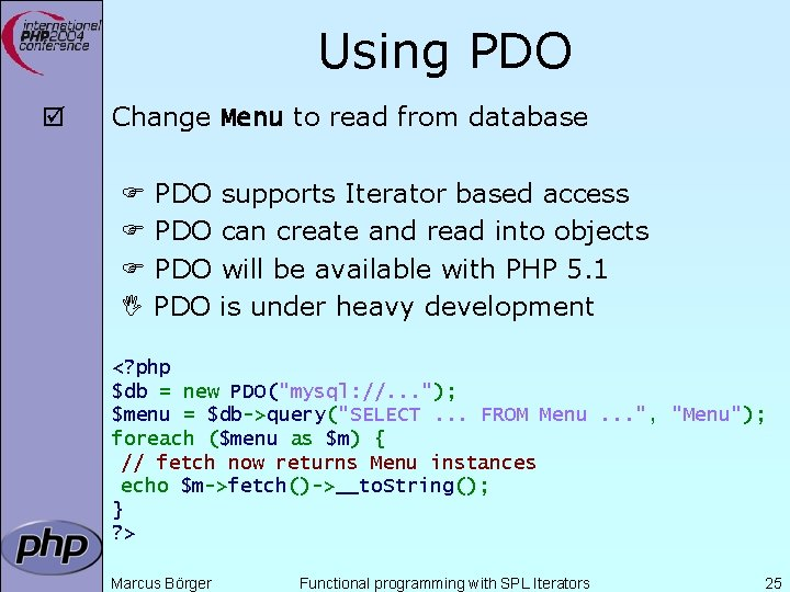 Using PDO þ Change Menu to read from database PDO PDO supports Iterator based