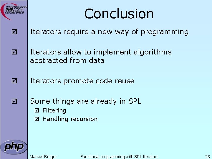 Conclusion þ Iterators require a new way of programming þ Iterators allow to implement