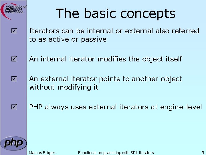 The basic concepts þ Iterators can be internal or external also referred to as
