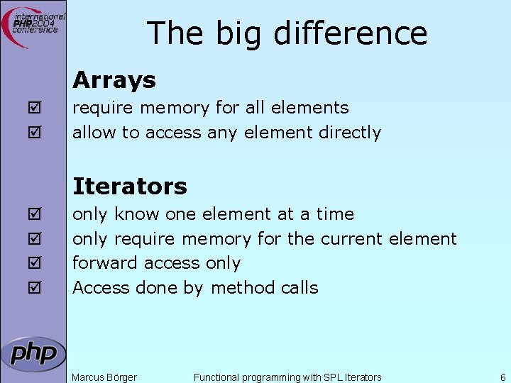 The big difference Arrays þ þ require memory for all elements allow to access