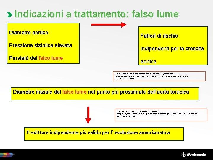 Indicazioni a trattamento: falso lume Diametro aortico Pressione sistolica elevata Pervietà del falso lume