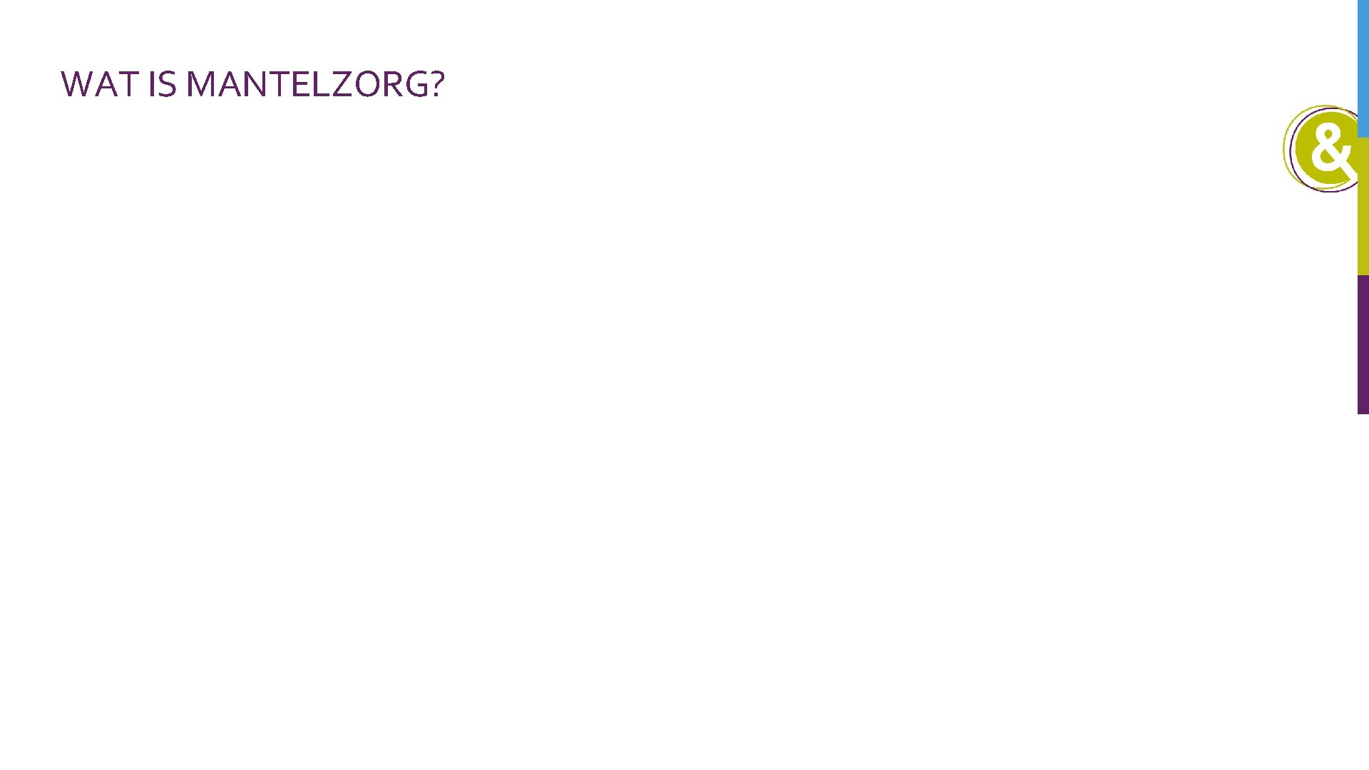 WAT IS MANTELZORG?
