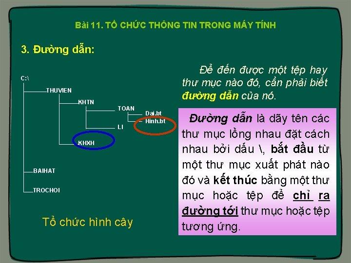 Bài 11. TỔ CHỨC THÔNG TIN TRONG MÁY TÍNH 3. Đường dẫn: Để đến