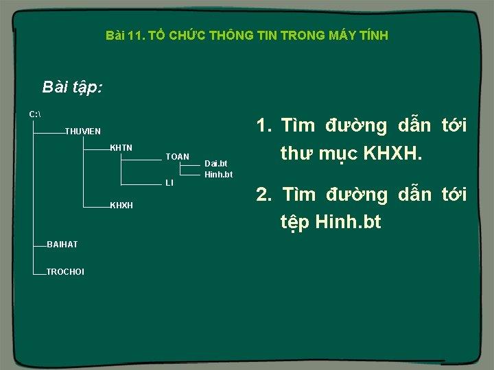 Bài 11. TỔ CHỨC THÔNG TIN TRONG MÁY TÍNH Bài tập: C:  THUVIEN