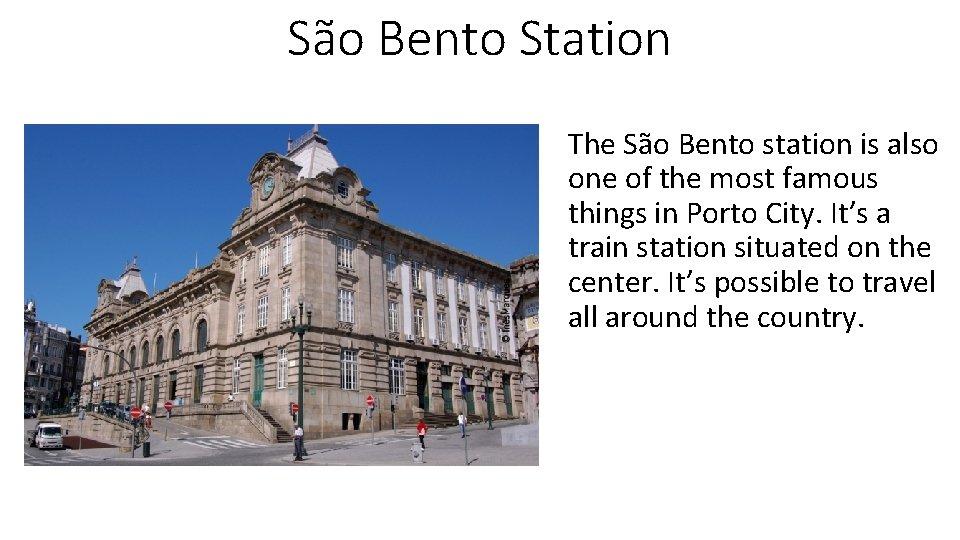São Bento Station The São Bento station is also one of the most famous