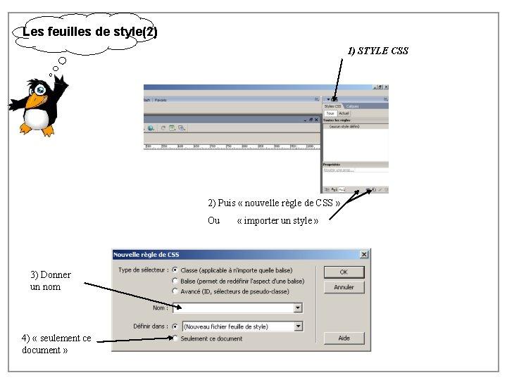 Les feuilles de style(2) 1) STYLE CSS 2) Puis « nouvelle règle de CSS