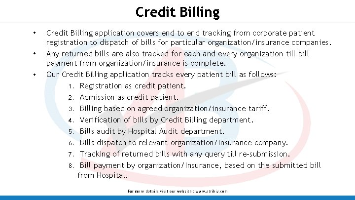 Credit Billing • • • Credit Billing application covers end to end tracking from