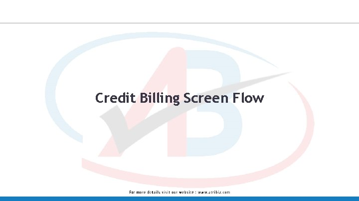Credit Billing Screen Flow