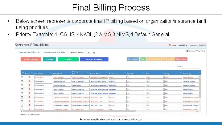 Final Billing Process • • Below screen represents corporate final IP billing based on