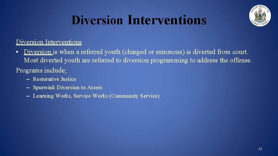 Diversion Interventions • Diversion is when a referred youth (charged or summons) is diverted
