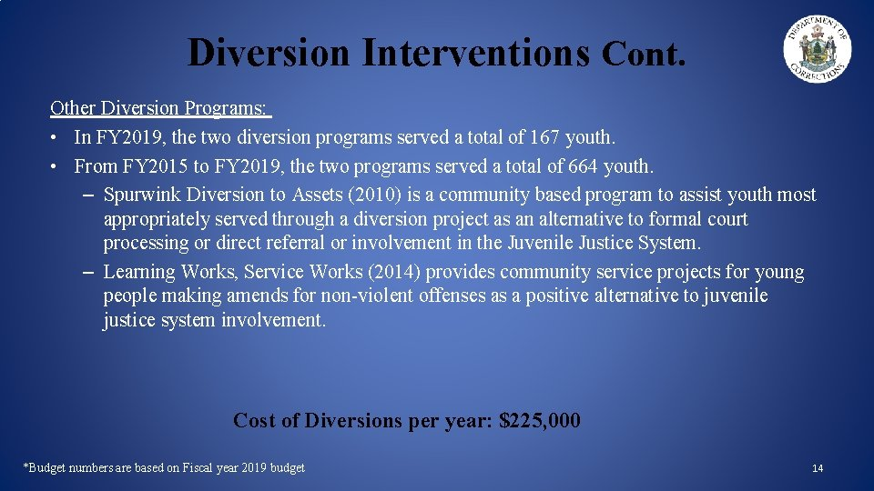 Diversion Interventions Cont. Other Diversion Programs: • In FY 2019, the two diversion programs