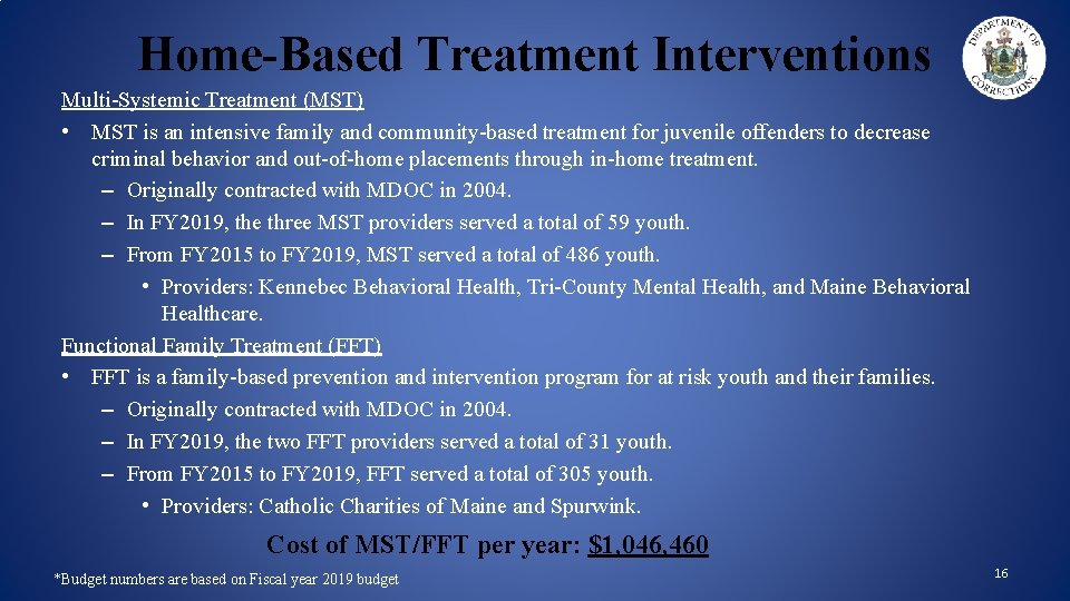 Home-Based Treatment Interventions Multi-Systemic Treatment (MST) • MST is an intensive family and community-based