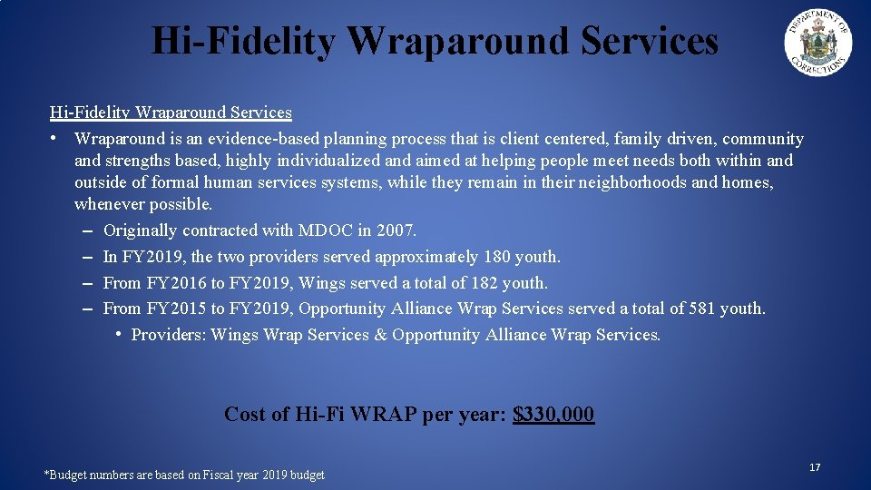 Hi-Fidelity Wraparound Services • Wraparound is an evidence-based planning process that is client centered,