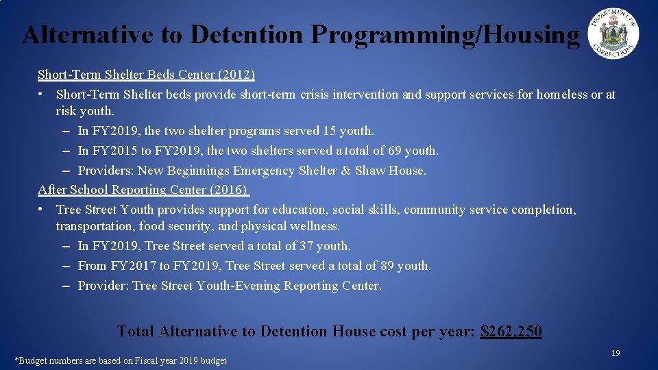 Alternative to Detention Programming/Housing Short-Term Shelter Beds Center (2012) • Short-Term Shelter beds provide