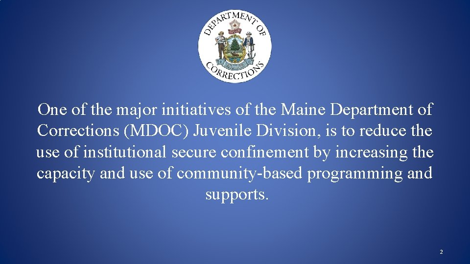 One of the major initiatives of the Maine Department of Corrections (MDOC) Juvenile Division,