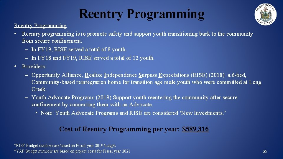 Reentry Programming • Reentry programming is to promote safety and support youth transitioning back